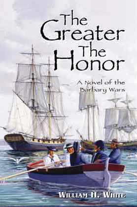 The Greater the Honor by William H. White