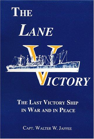 The Lane Victory by Captain Walter W. Jaffee