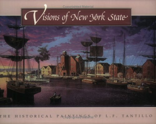 Visions of New York State The Historical Paintings of L.F. Tantillo