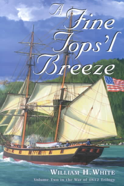 A Fine Tops'l Breeze by William H. White