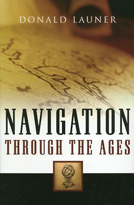 Navigation Through the Ages by Donald Launer