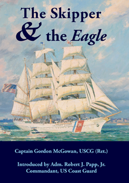 The Skipper & the Eagle by Capt G. McGowan, USCG (Ret.)