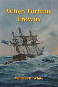 When Fortune Frowns by William H. White