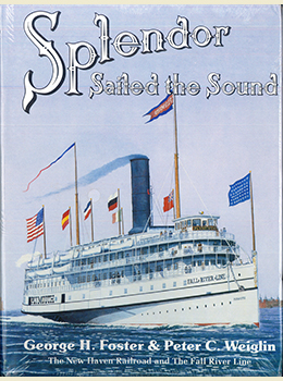 Splendor Sailed the Sound by George H. Foster & Peter C. Weiglin