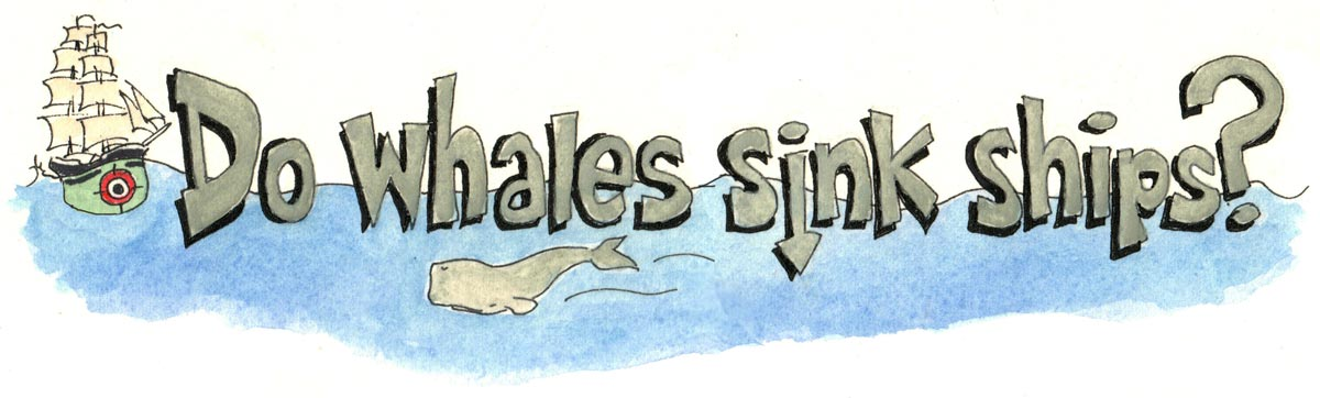 Do Whales Sink Ships?